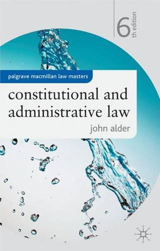 Constitutional and Administrative Law (Palgrave Macmillan Law: Alder, John