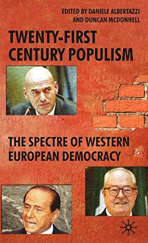9780230013490: Twenty-First Century Populism: The Spectre of Western European Democracy