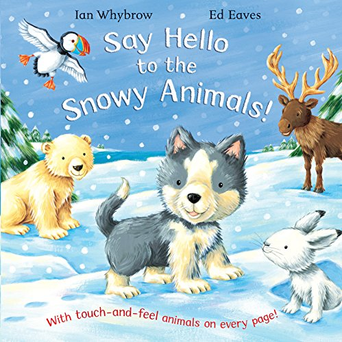 9780230013919: Say Hello to the Snowy Animals!: A soft-to-touch book