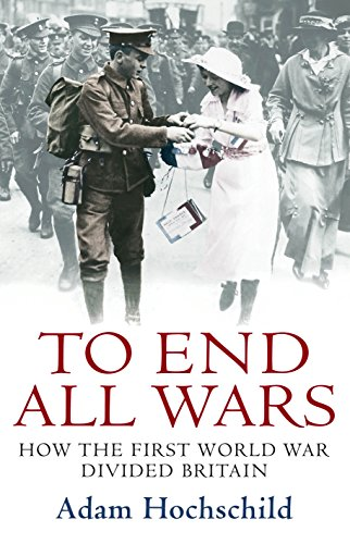 9780230013964: To End All Wars: How the First World War Divided Britain