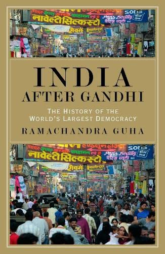 9780230016545: India After Gandhi: The History of the World's Largest Democracy.