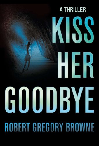 9780230017962: Kiss Her Goodbye