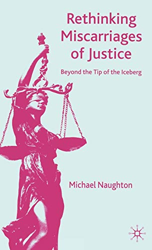 9780230019065: Rethinking Miscarriages of Justice: Beyond the Tip of the Iceberg (Critical Studies of the Asia-Pacific)