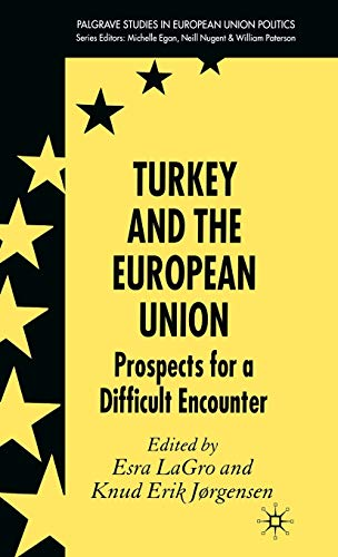 9780230019553: Turkey and the European Union: Prospects for a Difficult Encounter (Palgrave Studies in European Union Politics)