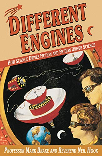 9780230019805: Different Engines: How Science Drives Fiction and Fiction Drives Science