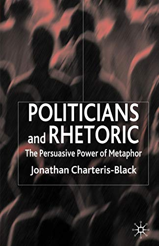 9780230019812: Politicians and Rhetoric: The Persuasive Power of Metaphor