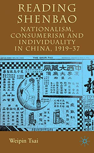 9780230019829: Reading Shenbao: Nationalism, Consumerism and Individuality in China 1919-37