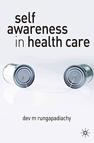 9780230019881: Self-Awareness in Health Care: Engaging in Helping Relationships