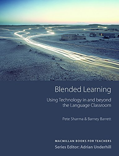 Blended Learning: Using Technology in and Beyond: Pete Sharma, Barney