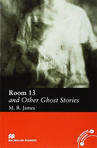 Room 13 and Other Ghost Stories: Elementary Level (Macmillan Readers): M. R. Dzheyms