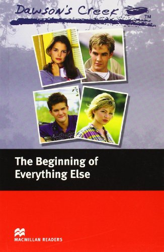9780230037380: Dawson's Creek 1: The Beginning of Everything Else: Elementary Level (Macmillan Readers)