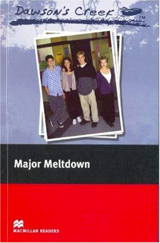 9780230037403: Dawson's Creek 3: Major Meltdown: Elementary Level (Macmillan Readers)