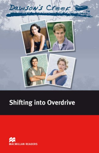 9780230037410: Dawson's Creek 4: Shifting into Overdrive: Elementary Level (Macmillan Readers)