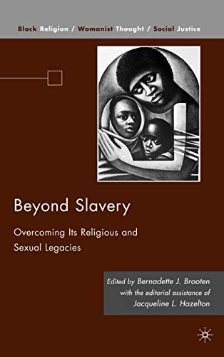 9780230100169: Beyond Slavery: Overcoming Its Religious and Sexual Legacies (Black Religion/Womanist Thought/Social Justice)