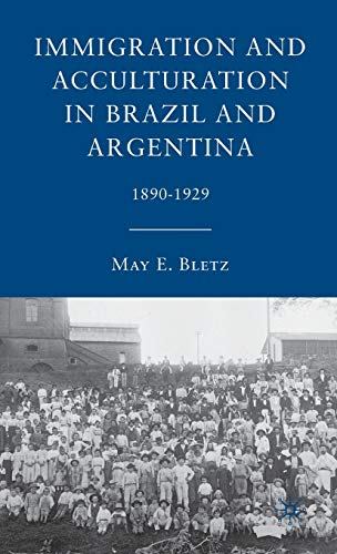 9780230100190: Immigration and Acculturation in Brazil and Argentina: 1890-1929