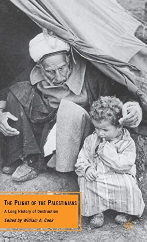 9780230100374: The Plight of the Palestinians: A Long History of Destruction