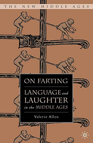9780230100398: On Farting: Language and Laughter in the Middle Ages (The New Middle Ages)