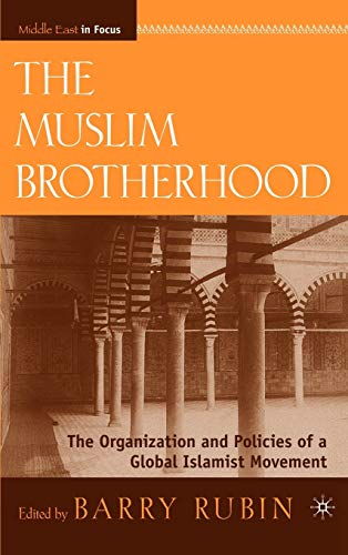 9780230100695: The Muslim Brotherhood: The Organization and Policies of a Global Islamist Movement (Middle East in Focus)