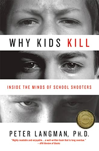 9780230101487: Why Kids Kill: Inside the Minds of School Shooters