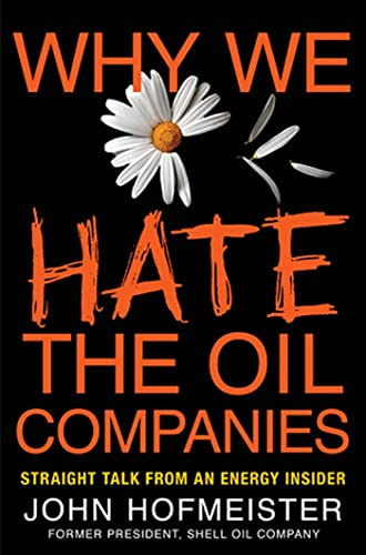 9780230102088: Why We Hate the Oil Companies: Straight Talk from an Energy Insider