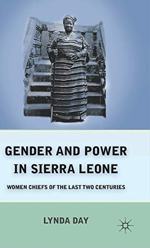 9780230102439: Gender and Power in Sierra Leone: Women Chiefs of the Last Two Centuries