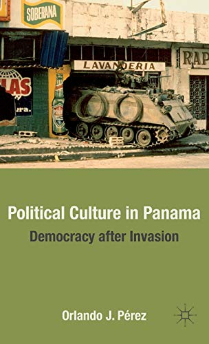 9780230102514: Political Culture in Panama: Democracy after Invasion