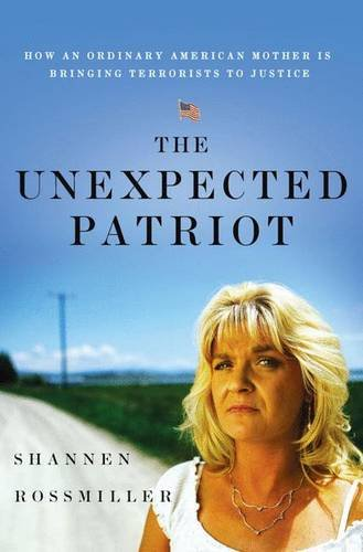 9780230102552: The Unexpected Patriot: How an Ordinary American Mother Is Bringing Terrorists to Justice