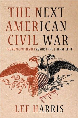9780230102712: The Next American Civil War: The Populist Revolt against the Liberal Elite