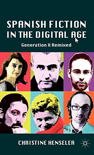 9780230102910: Spanish Fiction in the Digital Age: Generation X Remixed