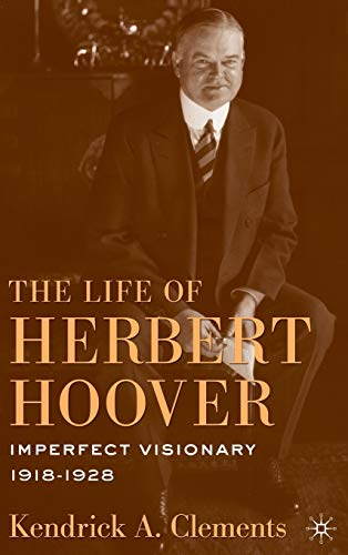9780230103085: The Life of Herbert Hoover: Imperfect Visionary, 1918–1928