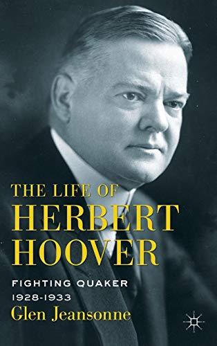 9780230103092: The Life of Herbert Hoover: Fighting Quaker, 1928–1933