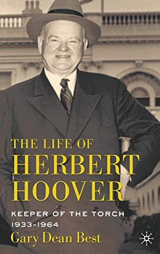 9780230103108: The Life of Herbert Hoover: Keeper of the Torch, 1933-1964