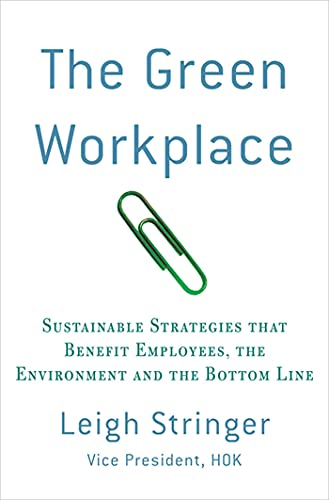 9780230103368: The Green Workplace: Sustainable Strategies that Benefit Employees, the Environment and the Bottom Line