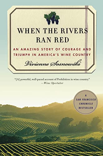 9780230103375: When the Rivers Ran Red: An Amazing Story of Courage and Triumph in America's Wine Country