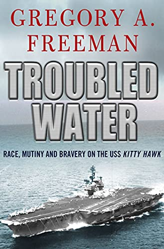 9780230103399: Troubled Water: Race, Mutiny, and Bravery on the USS Kitty Hawk