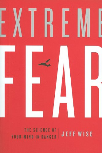 9780230103481: Extreme Fear: The Science of Your Mind in Danger (MacSci)
