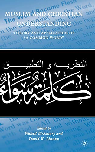 "9780230103702: Muslim and Christian Understanding: Theory and Application of ""A Common Word"""