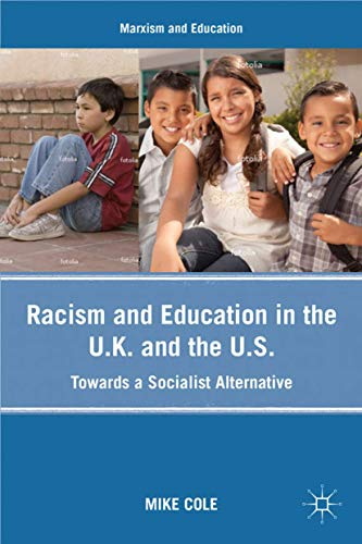 9780230103801: Racism and Education in the U.K. and the U.S.: Towards a Socialist Alternative (Marxism and Education)