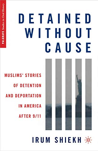 9780230103818: Detained without Cause: Muslims' Stories of Detention and Deportation in America after 9/11 (Palgrave Studies in Oral History)