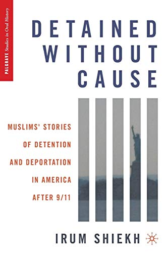 9780230103825: Detained without Cause: Muslims' Stories of Detention and Deportation in America after 9/11 (Palgrave Studies in Oral History)
