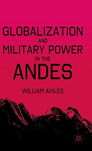 9780230103870: Globalization and Military Power in the Andes