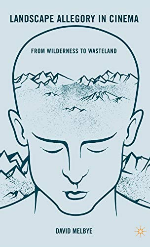 9780230104075: Landscape Allegory in Cinema: From Wilderness to Wasteland