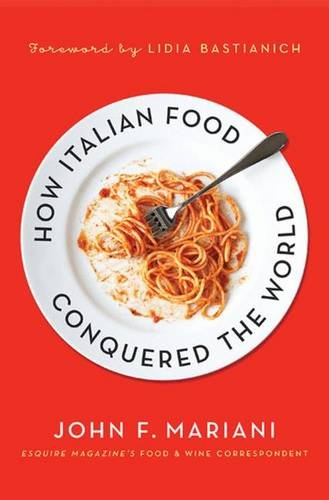9780230104396: How Italian Food Conquered the World