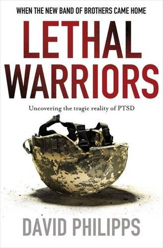 9780230104402: Lethal Warriors: When the New Band of Brothers Came Home