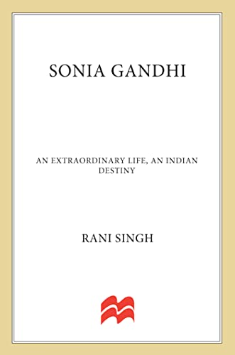 9780230104419: Sonia Gandhi: An Extraordinary Life, An Indian Destiny