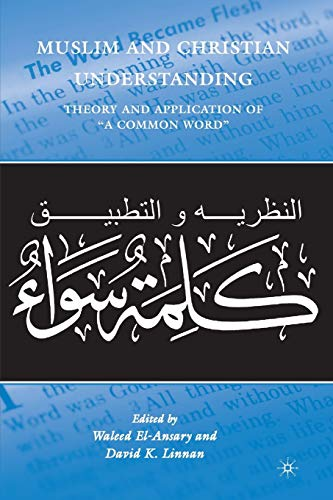 "9780230104426: Muslim and Christian Understanding: Theory and Application of ""A Common Word"""