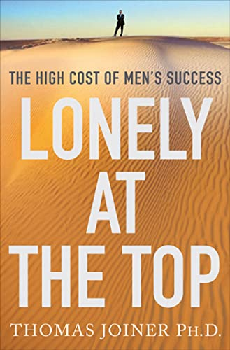Lonely at the Top: The High Cost: Thomas Joiner PhD