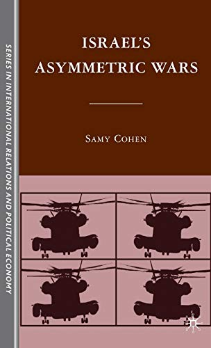 Israel's Asymmetric Wars (Sciences Po Series in International Relations and Political Economy)...