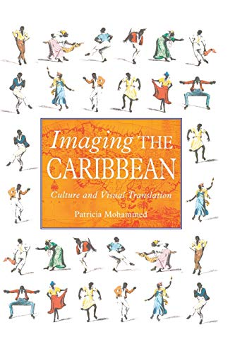 Imaging the Caribbean: Culture and Visual Translation: Patricia Mohammed