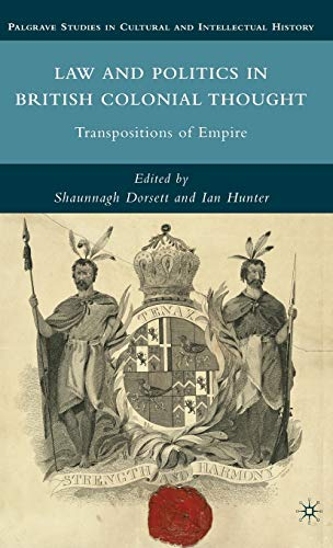 9780230104556: Law and Politics in British Colonial Thought: Transpositions of Empire (Palgrave Studies in Cultural and Intellectual History)
